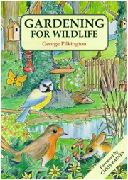 Gardening for Wildlife Book by George Pilkington